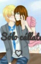 ¡Sólo Cállate! ♡ [Corazón  De Melon] by kauroo