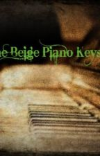 The Beige Piano Keys(Korean Drama) by FreshPrinceOfGondor