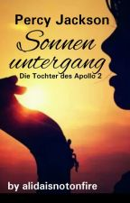 •Sonnenuntergang• Percy Jackson- Die Tochter des Apollo 2 by alidaisnotonfire