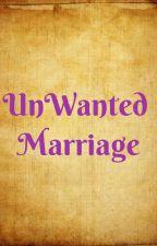 UnWanted Marriage by Heromi21