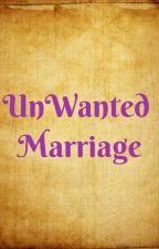UnWanted Marriage by Heromi21