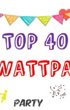 Top 40 Wattpad by theskyinyourshands