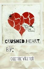 Crushed Heart  { On Radish}#freeyourshots #youngadult #wattys2017 #wattyspromo} by Deethewriter