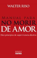 Manual para No Morir de Amor Walter Riso by Ydnica