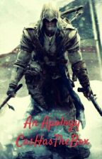 An Apology (Connor Kenway x Reader) by CasHasTheBox