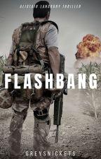 Flashbang by Greysnickets