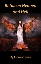 Between Heaven and Hell by RebeccaLaurence