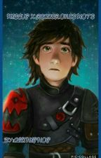 Hiccup X Reader Oneshots by ALLIHIPHOP