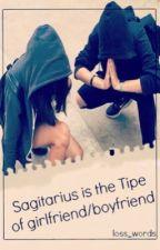 Sagittarius Is The Type Of Girlfriend/Boyfriend by loss_words