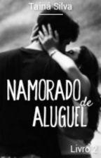 Namorado De Aluguel {2} by ThaynaSilva5