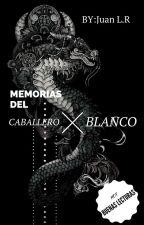 Memorias Del Caballero Blanco by hearthandsoul