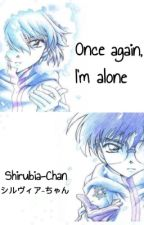 Once again, I'm alone [ShinichixShiho] by Shirubia-chan