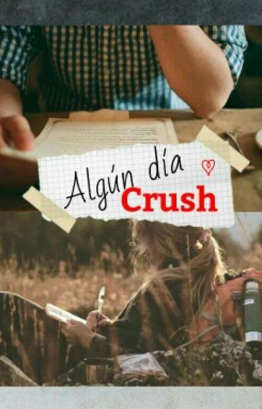 Algún día Crush. (editando)