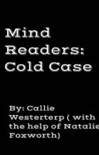 Mind Readers: Cold Case by callie_westerterp