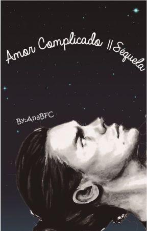 Amor Complicado // Sequela #Wattys2016 by anabfc
