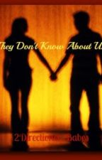 They Don't Know About Us by 2directioner_babes