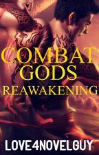 Combat Gods Reawakening[On Hold] by Love4NovelGuy