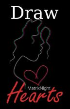 Draw Hearts |Nathaniel Y Tu| by MatrixNight