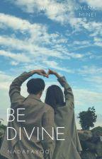 Be Divine (Jeon Wonwoo FF) - 19+ by Y00ji_