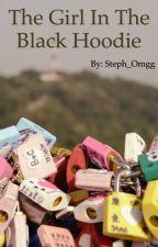The Girl In The Black Hoodie by Steph_Omgg