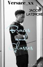 Braces and Glasses (Jacob Latimore Fan Fiction) by Versace_xx