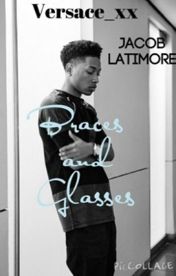 Braces and Glasses (Jacob Latimore Fan Fiction)