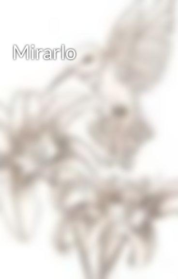Mirarlo by ChiviaSoriano