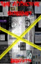 The Addictive Internet by BibiFatti
