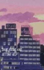 Dark Poems and Getting Help ♡ by lazysugakookie