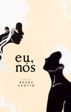 eu, nós by BrunaCeotto