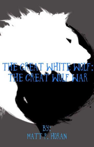 The White WolfThe Great Wolf War