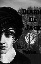 DIARIO DE JACK: JACK AND TREBORT by IsraelWaldron