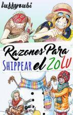 Razones para shippear el Zolu by luffyrubi