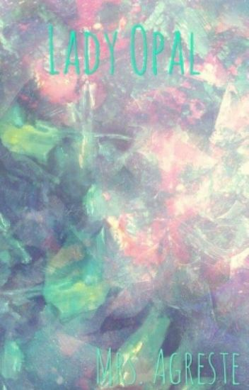 Lady Opal (Chat Noir y tu)