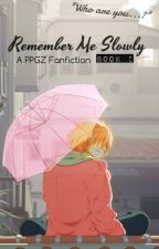 Remember Me Slowly [a Powerpuff Girls Z Love Story] Book I by saccharinewriter_