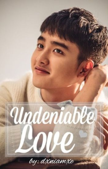 Undeniable Love ~ | Do Kyungsoo Fanfic ♡ (cleaning)