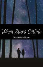 When Stars Collide by Mackenzie-Rose