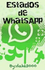 Estados De WhatsApp by dahi3000