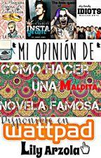MI OPINIÓN DE: Como hacer una MALDITA,  Novela Famosa. by ArzolaLily