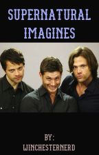 Supernatural Imagines by WinchesterNerd