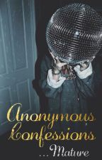 Anonymous Confessions... Mature by blkpntn