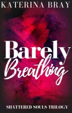 Barely Breathing by KaterinaBray