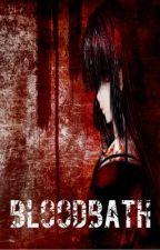 Bloodbath by Shatterheart06