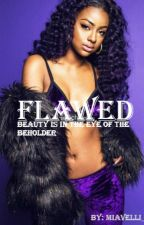 Flawed (Short Story) by miavelli__