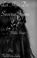 Syria Snape 'La Hija De Snape' [[Editando]] by AlexaMalfoy99
