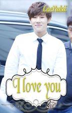 I love You by LeeYukii