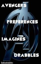 Avengers Preferences, Imagines, and Drabbles by IDontKnowHowIGotHere