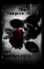 The Vampire Girl #1 in series by Maddgirl31