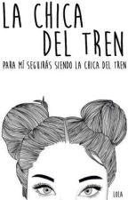 La Chica Del Tren[TERMINADA√] by pi-zza