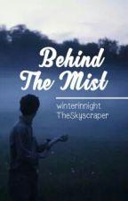 Behind The Mist by winterinnight